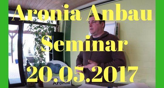 Aronia Anbau Seminar 20.5.2017