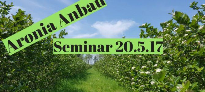 Aronia Anbau und Vermarktung Seminar 20.5.2017