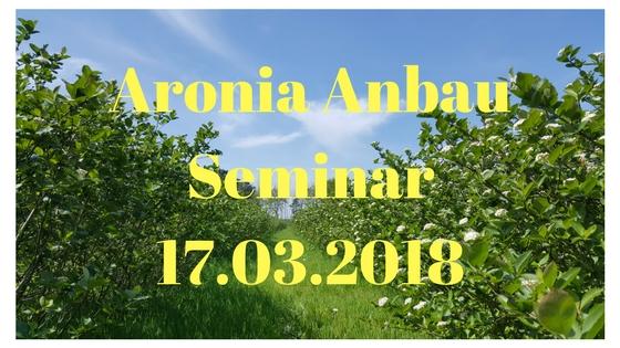 Aronia Anbau Seminar 17.03.2018